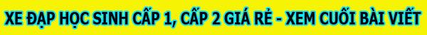 XE DAP HOC SINH CAP 1-2